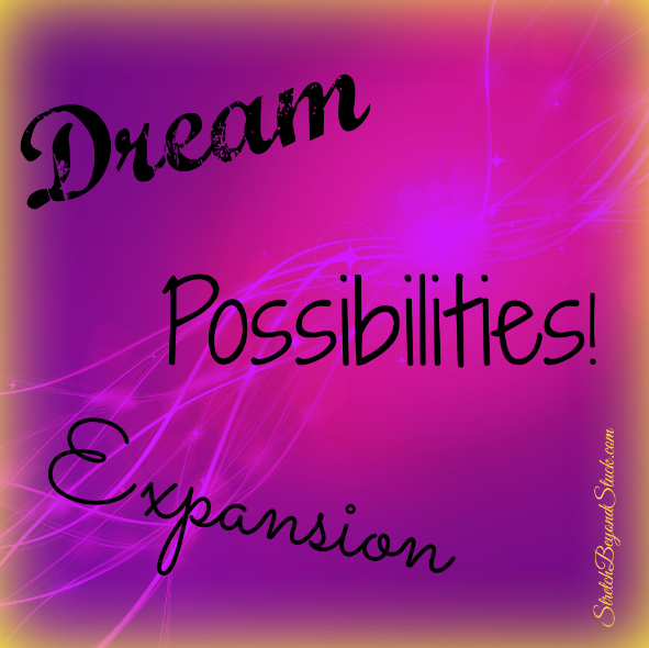 Inspirational Image of Dream Possibilities Expansion